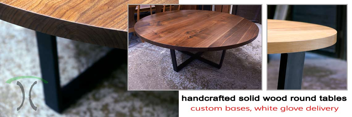 Custom made solid wood round tables with leg and base options