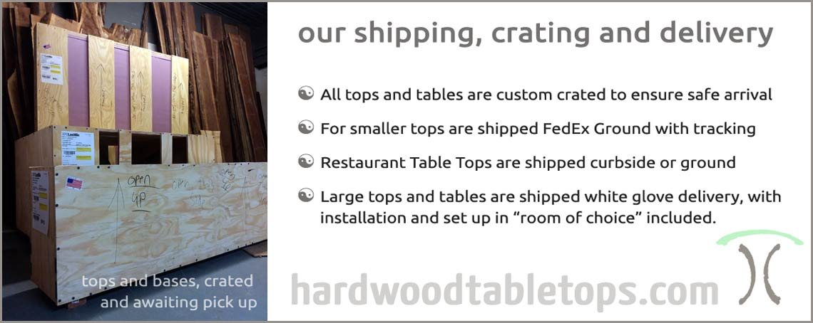 Shipping and crating for custom made solid wood slab table tops by hardwoodtabletops.com
